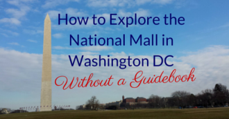 How To Explore the National Mall in Washington DC Without a Guidebook