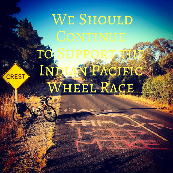 Why We Should Continue to Support the Indian Pacific Wheel Race