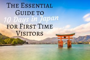 The Essential Guide to 10 Days in Japan for First Time Visitors