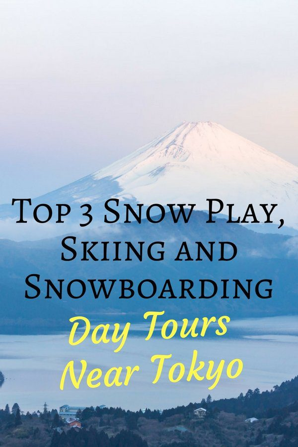 Top 3 Snow Play, Skiing and Snowboarding Day Tours from Tokyo