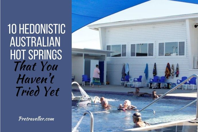 10 Hedonistic Australian Hot Springs That You Haven't Tried Yet