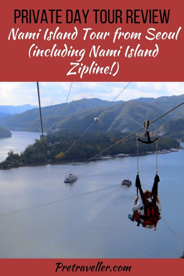 Private Day Tour Review_ Nami Island Tour from Seoul (including Nami Island Zipline!)